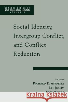 Social Identity, Intergroup Conflict, and Conflict Resolution Richard D. Ashmore Lee Jussim David Wilder 9780195137439