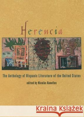 Herencia: The Anthology of Hispanic Literature of the United States Nicolas Kanellos 9780195138252