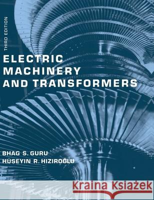 Electric Machinery and Transformers Bhag Guru Huseyin R. Hiziroglu 9780195138900