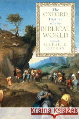 The Oxford History of the Biblical World Michael D. Coogan 9780195139372