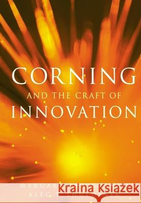 Corning and the Craft of Innovation Margaret B. W. Graham Alec T. Shuldiner 9780195140972