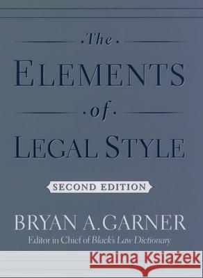 The Elements of Legal Style Bryan A. Garner 9780195141627
