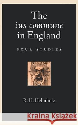 The ius commune in England : Four Studies R. H. Helmholz 9780195141900