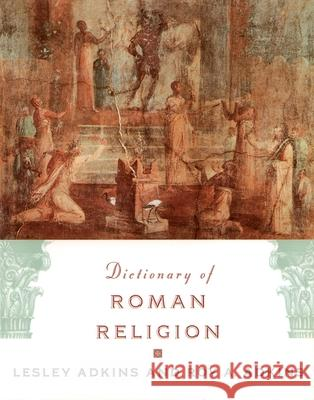 Dictionary of Roman Religion Lesley Adkins Roy A. Adkins 9780195142334