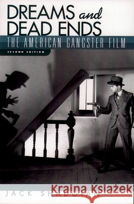 Dreams and Dead Ends : The American Gangster Film Jack Shadoian 9780195142921