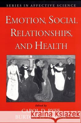 Emotion, Social Relationships, and Health Carol D. Ryff Burton Singer 9780195145410