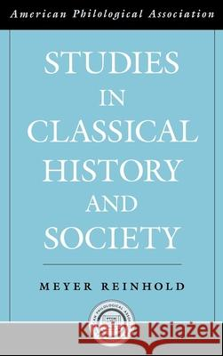 Studies in Classical History and Society Meyer Reinhold 9780195145434