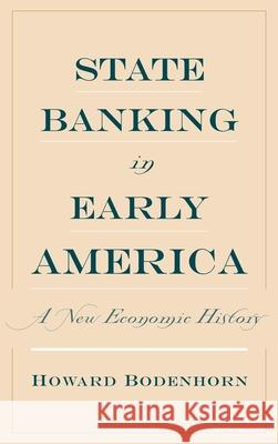 State Banking in Early America: A New Economic History Howard Bodenhorn 9780195147766