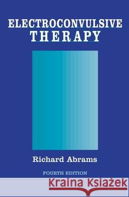Electroconvulsive Therapy Richard Abrams 9780195148206