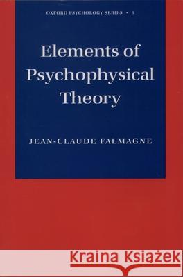 Elements of Psychophysical Theory Jean-Claude Falmagne 9780195148329