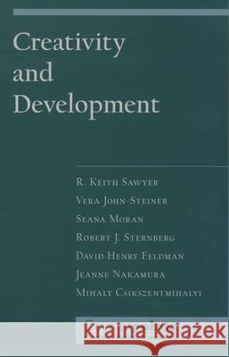 Creativity and Development R. Keith Sawyer Vera John-Steiner Seana Moran 9780195149005