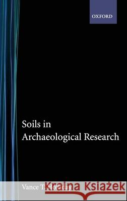 Soils in Archaeological Research Vance T. Holliday 9780195149654