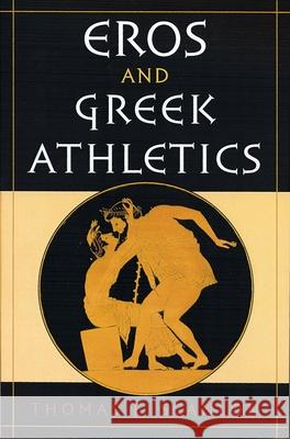 Eros and Greek Athletics Thomas Francis Scanlon 9780195149852