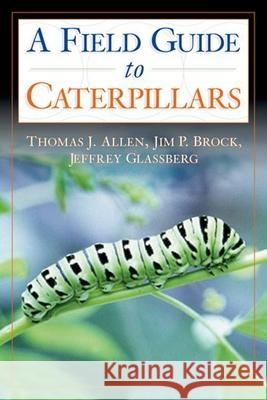 Caterpillars in the Field and Garden: A Field Guide to the Butterfly Caterpillars of North America Thomas Allen 9780195149876