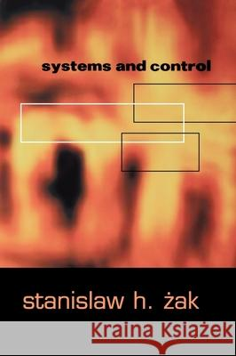 Systems and Control Stanislaw H. Zak Stansilaw H. Zak 9780195150117