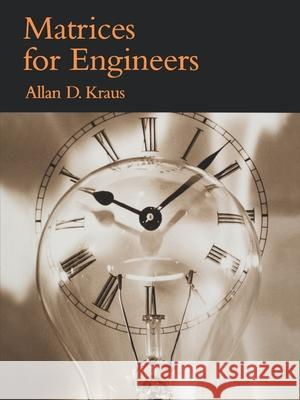 Matrices for Engineers Allan D. Kraus 9780195150131