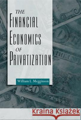 The Financial Economics of Privatization William L. Megginson 9780195150629