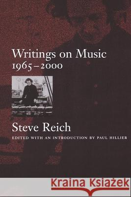 Writings on Music, 1965-2000 Steve Reich Paul Hillier 9780195151152