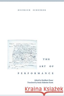 The Art of Performance Heinrich Schenker Heribert Esser Irene Schreier Scott 9780195151510