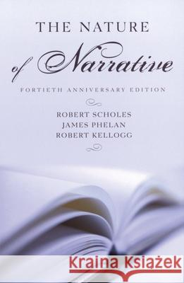The Nature of Narrative : Fortieth Anniversary Edition |a 40th Anniv. Ed. |b 40th Anniv. Ed Robert Scholes Robert Kellogg James Phelan 9780195151763