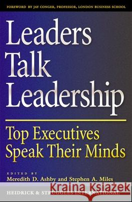 Leaders Talk Leadership: Top Executives Speak Their Minds Meredith Ashby Stephen A. Miles 9780195152838
