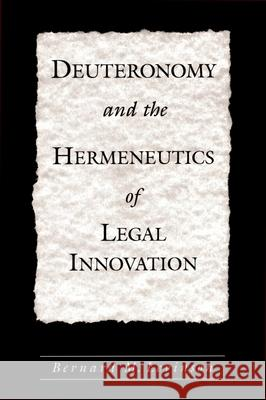 Deuteronomy and the Hermeneutics of Legal Innovation Bernard M. Levinson 9780195152883