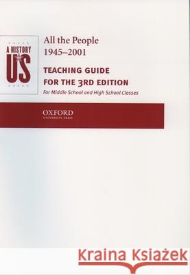 A History of Us: Book 10: All the People 1945-2001 Teaching Guide Oxford University Press 9780195153606