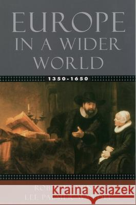 Europe in a Wider World, 1350-1650 Robin W. Winks Lee Palmer Wandel Lee Palmer Wandel 9780195154481