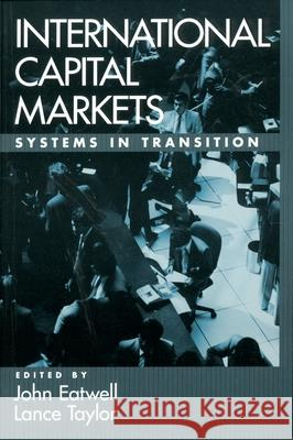 International Capital Markets : Systems in Transition John Eatwell Lance Taylor 9780195154986