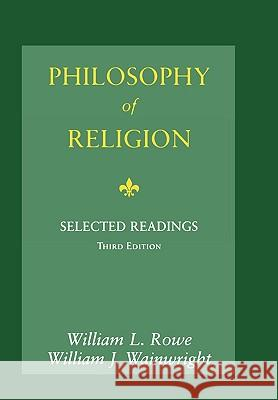 Philosophy of Religion: Selected Readings William L. Rowe William J. Wainwright 9780195155112