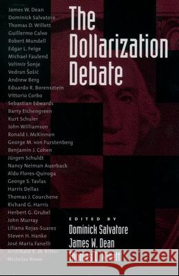 The Dollarization Debate Dominick Salvatore James W. Dean Thomas D. Willett 9780195155365