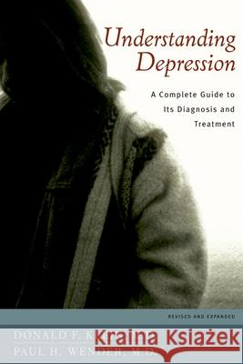 Understanding Depression: A Complete Guide to Its Diagnosis and Treatment Donald F. Klein Paul H. Wender 9780195156140