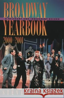 Broadway Yearbook 2000-2001: A Relevant and Irreverent Record Steven Suskin 9780195156379