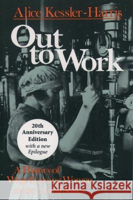 Out to Work: A History of Wage-Earning Women in the United States Alice Kessler-Harris 9780195157093