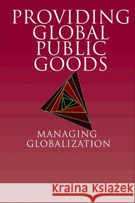 Providing Global Public Goods: Managing Globalization Inge Kaul 9780195157413