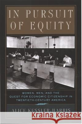 In Pursuit of Equity: Women, Men, and the Quest for Economic Citizenship in 20th-Century America Alice Kessler-Harris 9780195158021