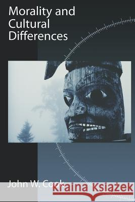Morality and Cultural Differences John W. Cook 9780195158632