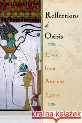 Reflections of Osiris: Lives from Ancient Egypt John Ray J. D. Ray 9780195158717