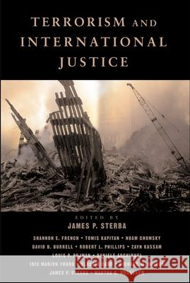 Terrorism and International Justice James P. Sterba Shannon E. French Tomis Kapitan 9780195158885