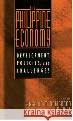 The Philippine Economy : Development, Policies, and Challenges Arsenio M. Balisacan Hal Hill 9780195158984
