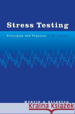 Stress Testing: Principles and Practice, 5th Edition Anila H. Verghese Ronald H. Startt Selvester Frederic S. Mishkin 9780195159288