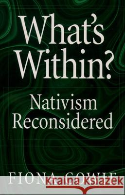 What's Within?: Nativism Reconsidered Fiona Cowie 9780195159783