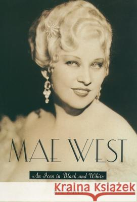 Mae West: An Icon in Black and White Jill Watts 9780195161120
