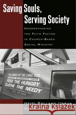 Saving Souls, Serving Society: Understanding the Faith Factor in Church-Based Social Ministry Heidi Rolland Unruh Ronald J. Sider 9780195161557
