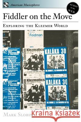 Fiddler on the Move: Exploring the Klezmer World Book & CD Mark Slobin 9780195161809