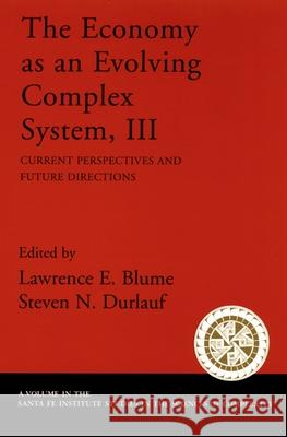The Economy as an Evolving Complex System, III: Current Perspectives and Future Directions Lawrence E. Blume Steven N. Durlauf 9780195162592