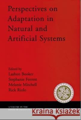 Perspectives on Adaptation in Natural and Artificial Systems Lashon Booker Stephanie Forrest Melanie Mitchell 9780195162929