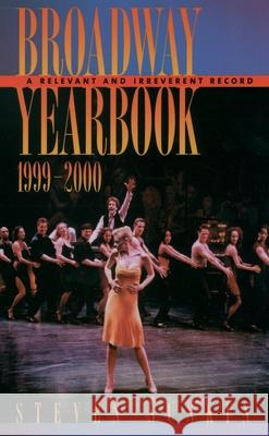 Broadway Yearbook, 1999-2000: A Relevant and Irreverent Record Steven Suskin 9780195165555