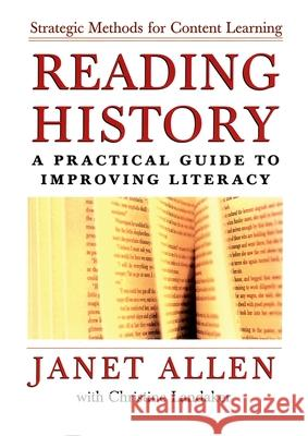 Reading History: A Practical Guide to Improving Literacy Janet Allen Christine Landaker 9780195165951