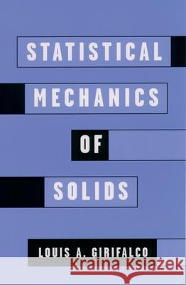 Statistical Mechanics of Solids Louis A. Girifalco 9780195167177